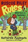 Never Swim in Applesauce (Roscoe Riley Rules, #4)