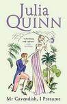 Mr. Cavendish, I Presume by Julia Quinn