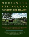 The Moosewood Restaurant Cooking for Health by The Moosewood Collective