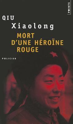 Ebook Mort d'une héroïne rouge by Qiu Xiaolong PDF!