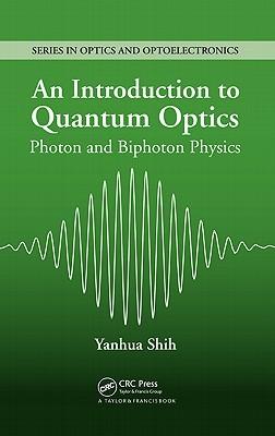 An Introduction to Quantum Optics: Photon and Biphoton Physics