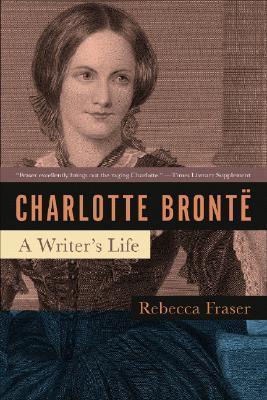 Charlotte Brontë by Rebecca Fraser
