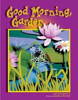 Good Morning Garden By Barbara Brenner