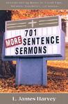 701 More Sentence Sermons: Attention-Getting Quotes for Church Signs, Bulletins, Newsletters, and Sermons