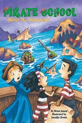 Shiver Me, Shipwreck! (Pirate School, Book 8)
