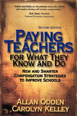 Paying Teachers for What They Know and Do: New and Smarter Compensation Strategies to Improve Schools