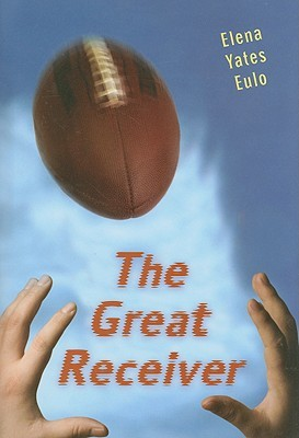 The Great Receiver by Elena Yates Eulo