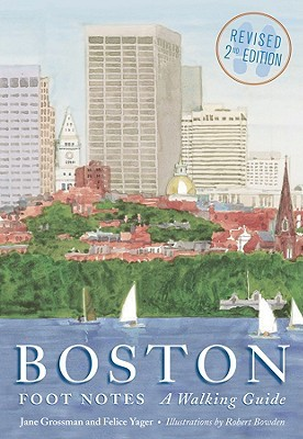 Boston Foot Notes: A Walking Guide (Revised Second Edition)