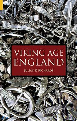 Viking Age England by Julian D. Richards