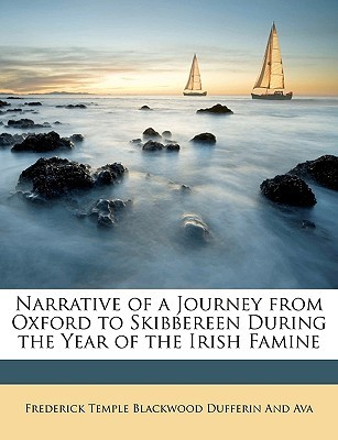 Narrative of a Journey from Oxford to Skibbereen During the Year of the Irish Famine