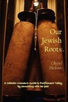 Our Jewish Roots by Cheryl Dickow