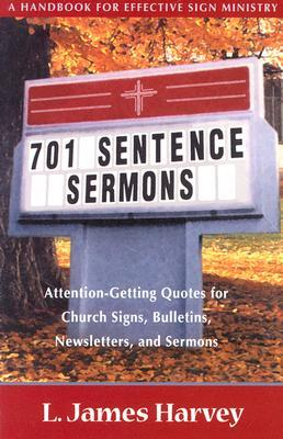 701-sentence-sermons-attention-getting-quotes-for-church-signs-bulletins-newsletters-and-sermons