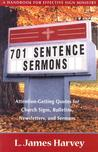 701 Sentence Sermons:Attention Getting Quotes For Church Signs, Bulletins, Newsletters, And Sermons