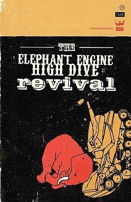 The elephant engine high dive revival by Cristin O'Keefe Aptowicz
