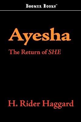 Ayesha: The Return of She (She #2)