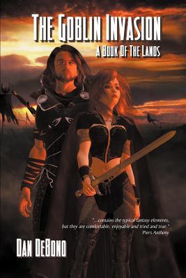 The Goblin Invasion - A Book of the Lands by Dan DeBono