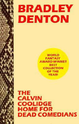 The Calvin Coolidge Home for Dead Comedians by Bradley Denton