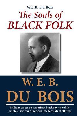 W.E.B. Du Bois: The Souls of Black Folk
