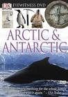 Arctic & Antarctic (Dk Eyewitness Books)