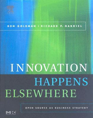 Innovation Happens Elsewhere: Open Source as Business Strategy
