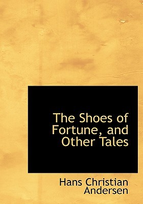 The Shoes of Fortune, and Other Tales