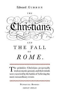 The Christians and the Fall of Rome by Edward Gibbon