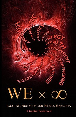 WE x ∞: Face the Terror of our World Equation