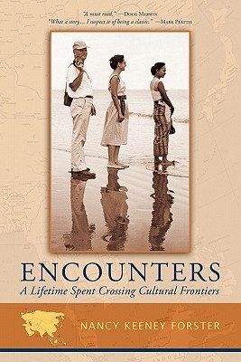 Encounters: A Lifetime Spent Crossing Cultural Frontiers