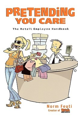 Pretending You Care: The Retail Employee Handbook
