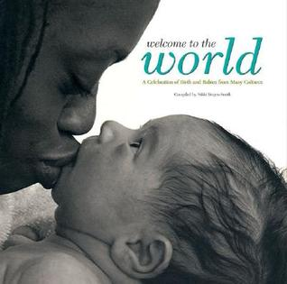 Welcome to the World by Nikki Siegen-Smith