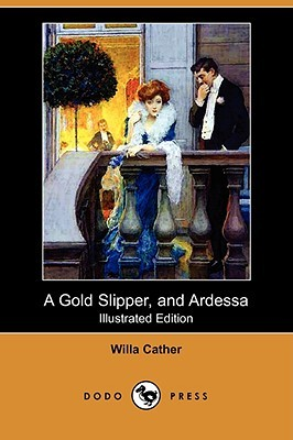 A Gold Slipper, and Ardessa