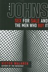 The Johns: Sex for Sale and the Men Who Buy It