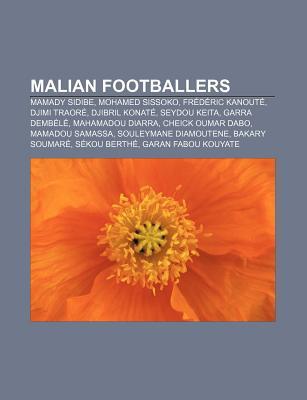 Malian Footballers: Mamady Sidibe, Mohamed Sissoko, Frederic Kanoute, Djimi Traore, Djibril Konate, Seydou Keita, Garra Dembele