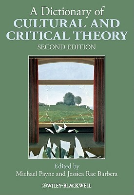 Dictionary of Cultural and Critical 2e by Michael Payne
