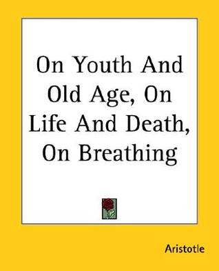 On Youth and Old Age/On Life and Death/On Breathing