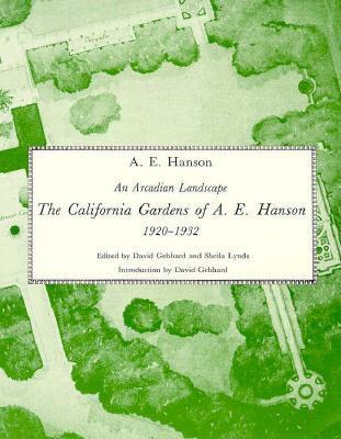 An Arcadian Landscape: The California Gardens of A.E. Hanson, 1920-1932