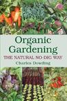 Organic Gardening: The Natural No-Dig Way