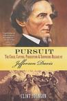 Pursuit: The Chase, Capture, Persecution & Surprising Release of Jefferson Davis