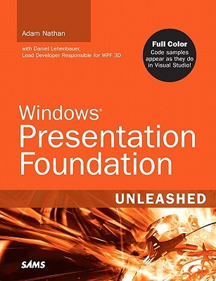 Ebook Windows Presentation Foundation Unleashed by Adam Nathan DOC!