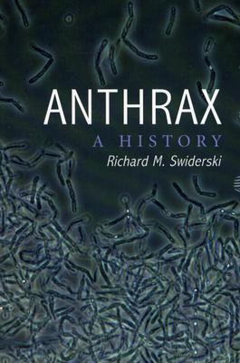 Anthrax: A History