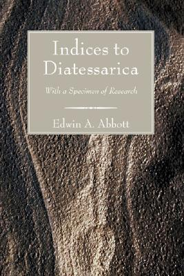 Indices to Diatessarica: With a Specimen of Research