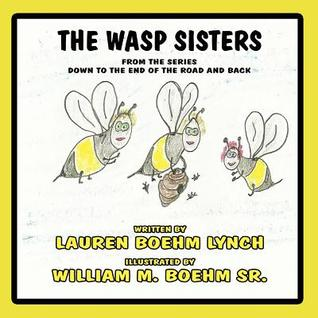 The Wasp Sisters: From the Series Down to the End of the Road and Back