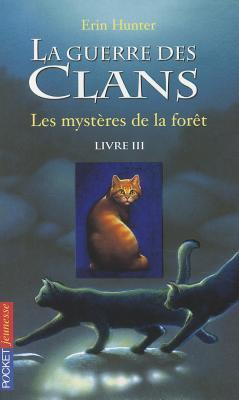 Les mystères de la forêt (La guerre des clans, #3)