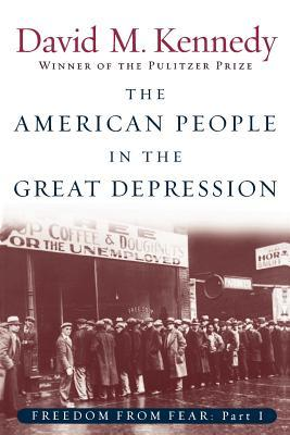 Freedom From Fear: Part 1: The American People in the Great Depression: American People in the Great Depression Pt.1
