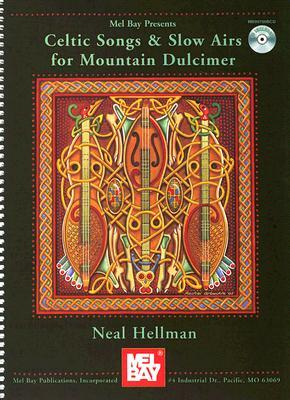 Celtic Songs & Slow Airs for the Mountain Dulcimer [With CD]
