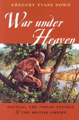 War under Heaven by Gregory Evans Dowd