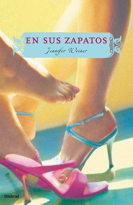 Ebook En Sus Zapatos/ In Her Shoes by Jennifer Weiner PDF!