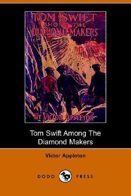 Tom Swift Among the Diamond Makers, or, the Secret of Phantom Mountain (Tom Swift Sr, #7)