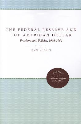 The Federal Reserve and the American Dollar: Problems and Policies, 1946-1964