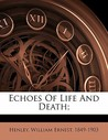 Echoes of Life and Death;